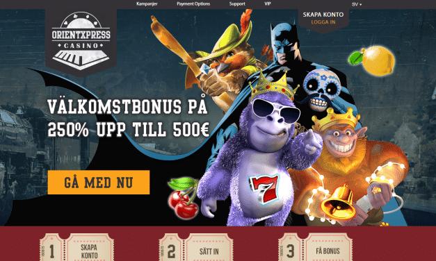 Orientxpress casino 250 % bonus upp till 5000 kr